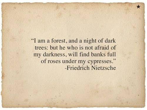 """""""I'm a forest … """" -Nietzsche"""