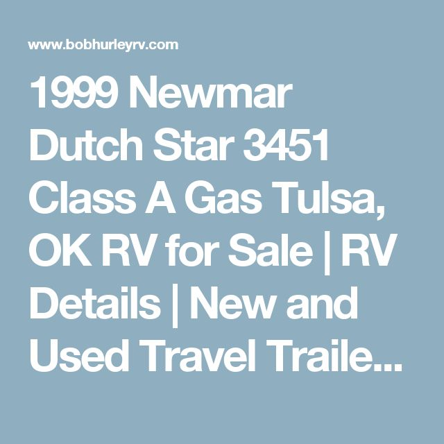 1999 Newmar Dutch Star 3451 Class A Gas Tulsa, OK RV for Sale | RV Details | New and Used Travel Trailer RVs, New and Used Fifth Wheel RVs, New and Used RV Campers, New and Used Motorhomes, RVs Trailers and Campers For Sale | Bob Hurley RV Tulsa Oklahoma RV Dealer