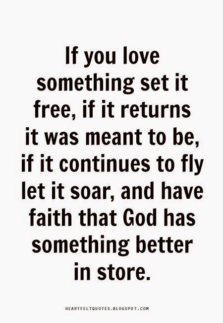 If you love something set it free..