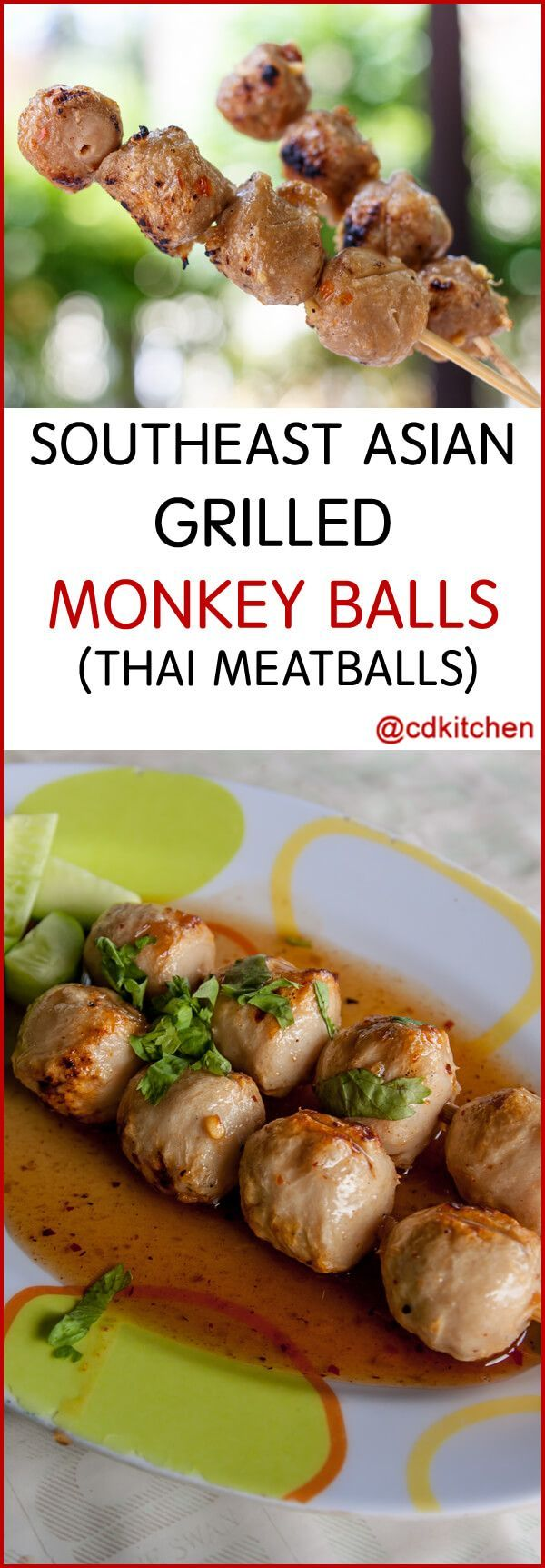 Southeast Asian Grilled Monkey Balls - Recipe is made with ground pork, crushed red pepper, ground turkey or chicken, fish sauce, Maggi sauce, onion, garlic, ginger, black pepper, panko | CDKitchen.com
