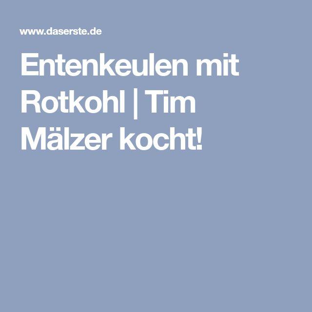 Entenkeulen mit Rotkohl   Tim Mälzer kocht!