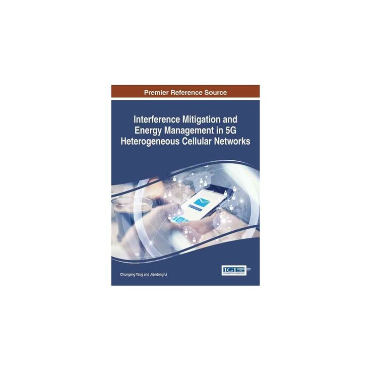 Interference Mitigation and Energy Management in 5g Heterogeneous Cellular Networks (Hardcover)