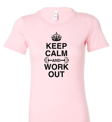 Keep Calm and Work Out Barbell Weightlifting Womens Tee Gym Apparel Running | eBay