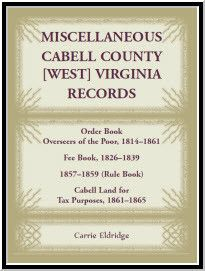Miscellaneous Cabell County, West Virginia, Records, Order Book Overseers of the Poor 1814-1861, Fee Book 1826-1839, 1857-1859 (Rule Book), Cabell Land for Tax Purposes 1861-1865