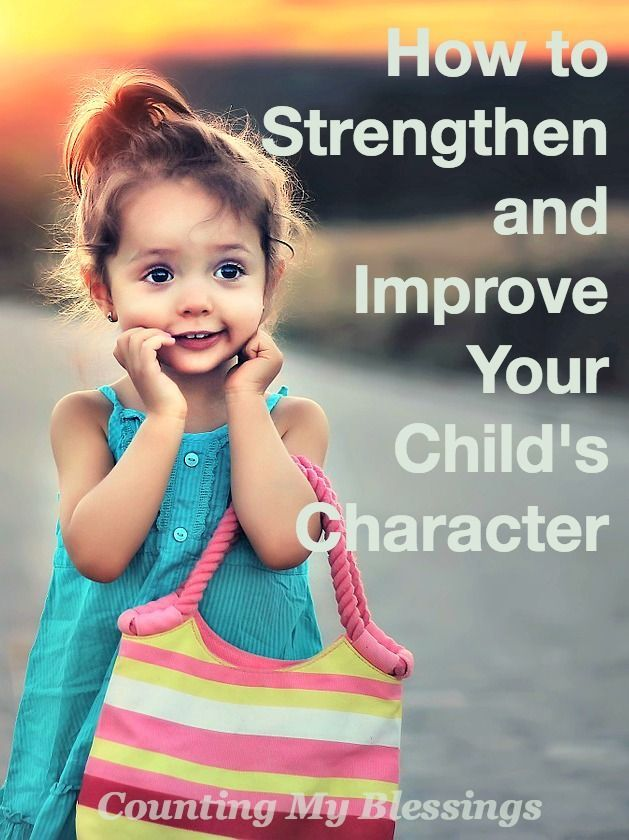 8 ways to help you strengthen and improve your child's character without losing yours . . . and give yourself grace in the process.