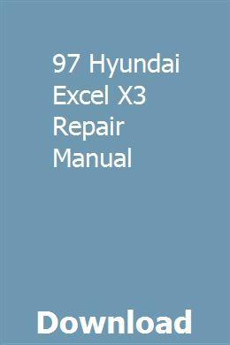 97 Hyundai Excel X3 Repair Manual | barkrighterfspeech