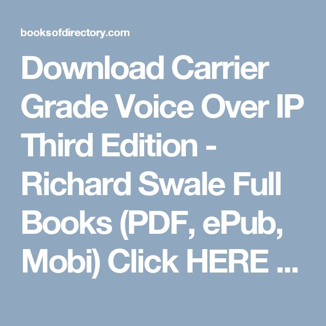 Download Carrier Grade Voice Over IP  Third Edition - Richard Swale Full Books (PDF, ePub, Mobi) Click HERE or Visit