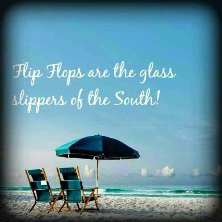 Flip Flops are the glass slippers of the South!