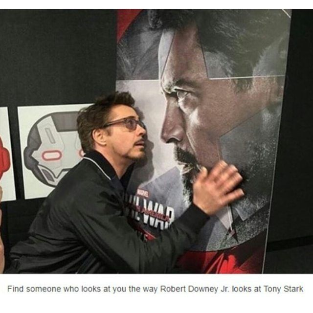 more like the way Tony Stark looks at Tony Stark because we all know he basically plays himself in the movies