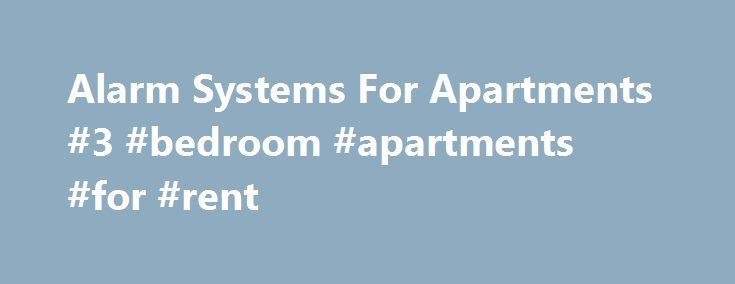 Alarm Systems For Apartments #3 #bedroom #apartments #for #rent http://apartments.remmont.com/alarm-systems-for-apartments-3-bedroom-apartments-for-rent/  #apartment security systems # Protect What's Yours Just because you don't own your home or apartment doesn't make it any less of a home. Other home security companies hardly consider renters as customers, and will find nearly any excuse to refuse your business. At BrickHouse, we believe no matter where you live, you deserve the ability to…