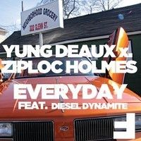 Yung Deaux x Ziploc Holmes ft. Diesel Dynamite - Everyday by Do Androids Dance on SoundCloud