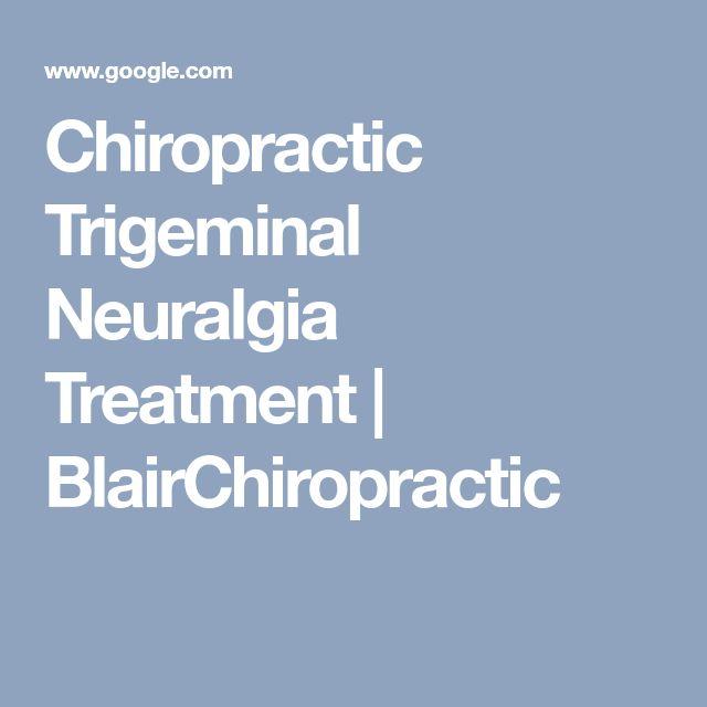Chiropractic Trigeminal Neuralgia Treatment   BlairChiropractic