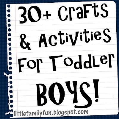 30 + Crafts & Activities for Toddler Boys by sfirmiss