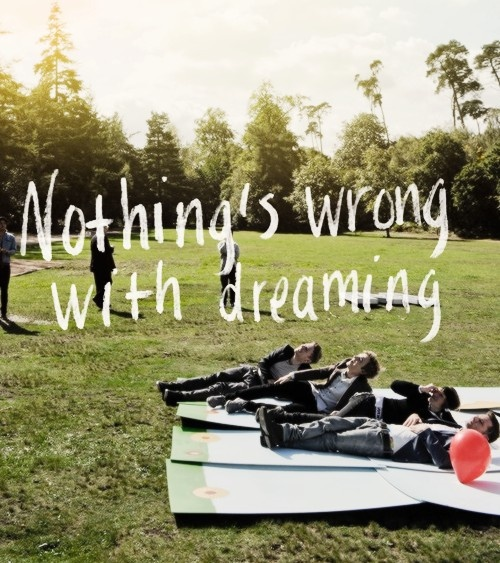 McFly- nothing's wrong with dreaming. just remember to look up