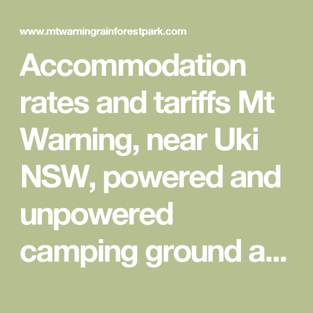 Accommodation rates and tariffs Mt Warning, near Uki NSW, powered and unpowered camping ground and caravan sites. Realtime booking available.