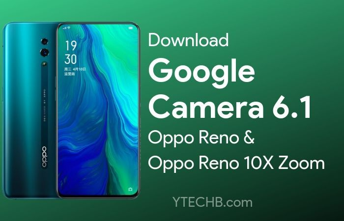 Google Camera 6 2 for Oppo Reno 10X Zoom Edition with Night