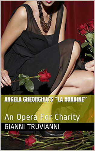 "Angela Gheorghiu's ""La Rondine"": An Opera For Charity by Gianni Truvianni http://www.amazon.co.uk/dp/B00RNWFKTO/ref=cm_sw_r_pi_dp_JAqbxb0EVMCCC"
