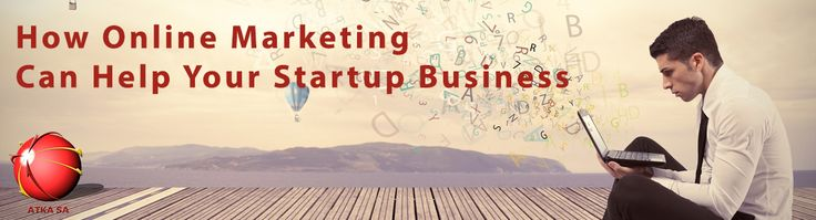 How Online Marketing Can Help Your Startup Business -