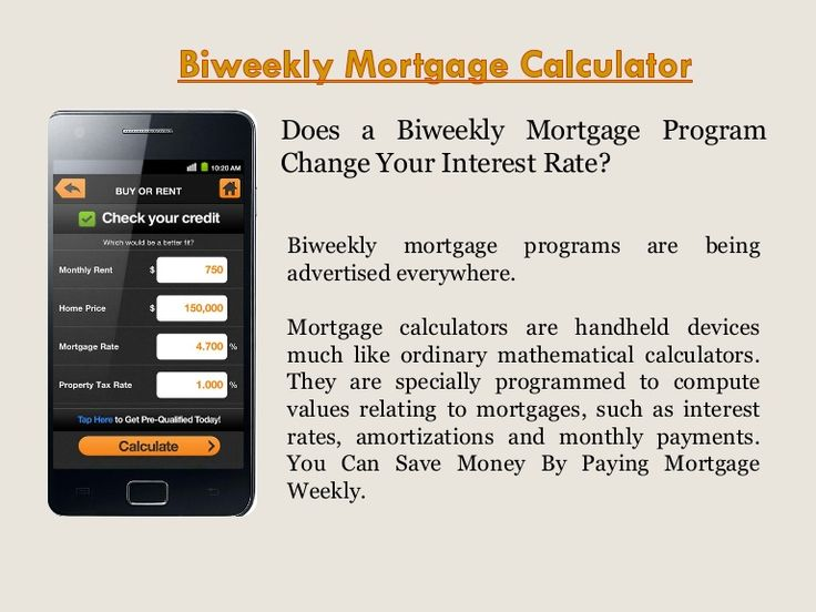 Biweekly mortgage calculator by BiweeklyMortgageCalculator via slideshare