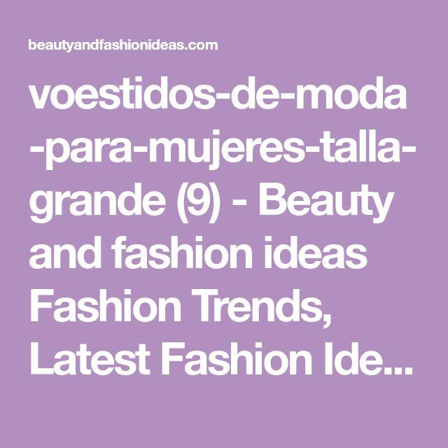 voestidos-de-moda-para-mujeres-talla-grande (9) - Beauty and fashion ideas Fashion Trends, Latest Fashion Ideas and Style Tips