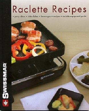 Swissmar Raclette Recipes (English Language)