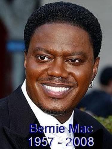 Bernie Mac. A great comedian gone much too soon.