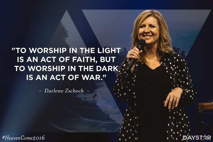 """""""To worship in the light is an act of faith, but to worship in the dark is an act of war."""" -Darlene Zschech [Click Image to Watch Full Episode at Daystar.com]"""