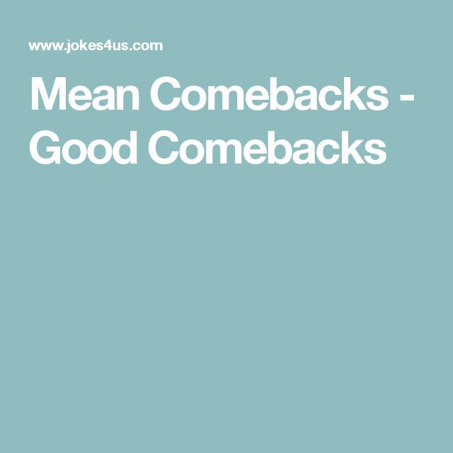 25 Bedste Mean comebacks Ideer på Pinterest Godt-7412