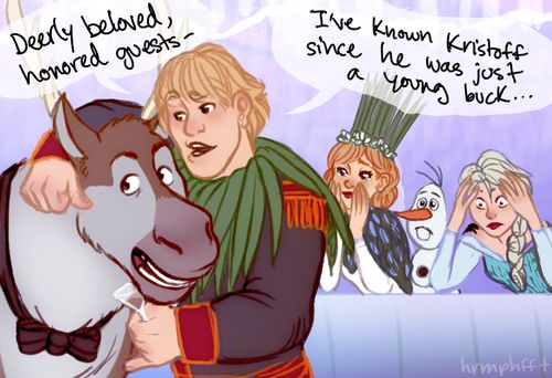 """by canyouloveaplayer:  """"You guys do realize that when Anna and Kristoff get married, Sven is going to be the Best Man at the wedding. He's going to have to give a toast. Kristoff is basically going to talk about himself in his Sven voice for 45 minutes."""""""