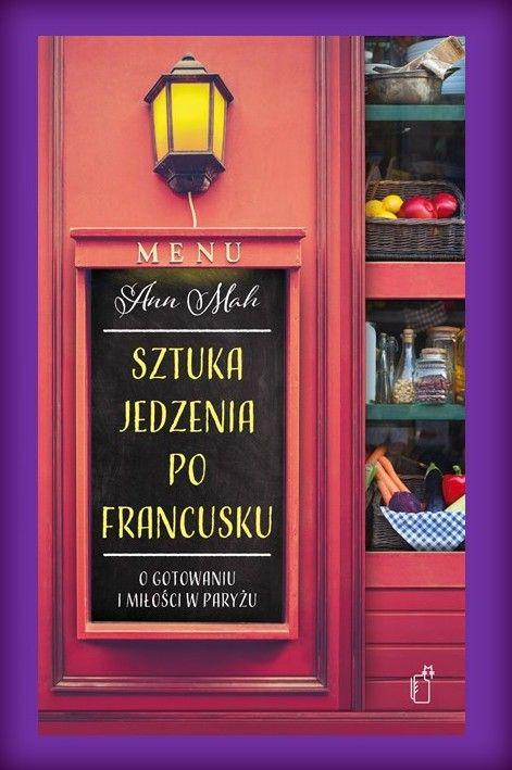 """Książka dla Ciebie i na prezent- """"Sztuka jedzenia po francusku"""" w księgarni PLAC FRANCUSKI. Francja i kuchnia francuska to zawsze się sprzedaje i przyciąga wielbicieli tego zakątka Europy. Dodając do tego wątek autobiograficzny otrzymujemy w efekcie lekką, miłą lekturę. Dziesięć rozdziałów łączą francuskie smaki i przepisy. Dlaczego nie spróbować !"""