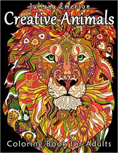 Amazon Creative Animals Coloring Book For Adults 9781530314713 Juliana Emerson