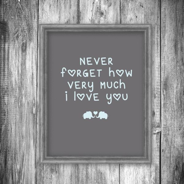 """""""Never forget how much I love you"""" Printable 8x10"""