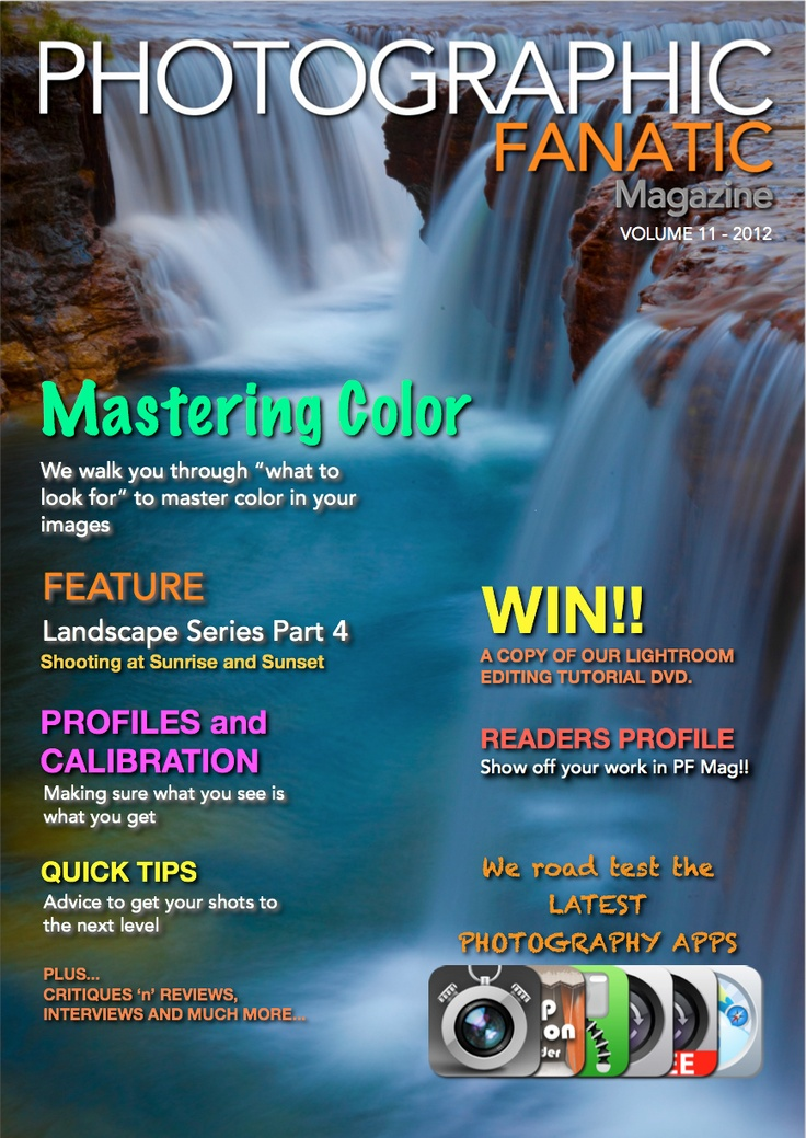 Issue 11 FREE Online Photographic Fanatic Magazine - discover the latest photography apps and equipment, and pro photography secret tips and tricks they use to take better photos. Features Landscape Photography, Mastering Colour and Profiles and Calibration.