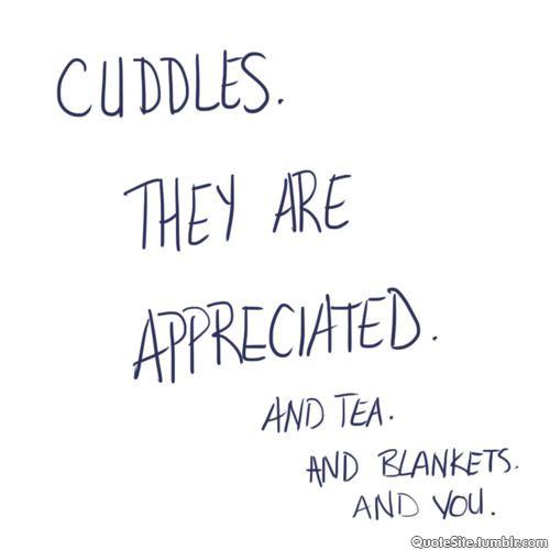 Love Quotes for Him - Cuddles are appreciated - http://meaningfullquotes.com/love-quotes-for-him-cuddles-are-appreciated/