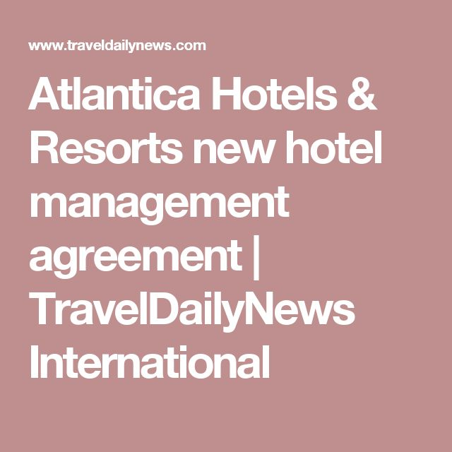 Atlantica Hotels \ Resorts new hotel management agreement - management agreement