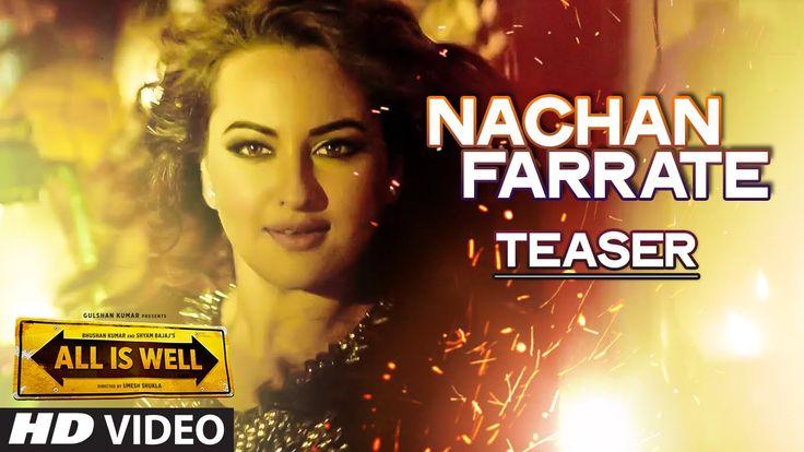 Nachan Farrate Song Teaser ft. Sonakshi Sinha   All Is Well   Meet Bros ...