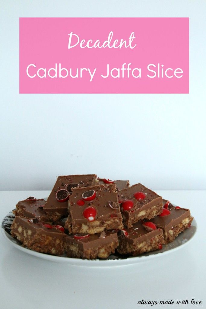 Decadent Cadbury Jaffa Slice - Always Made With Love