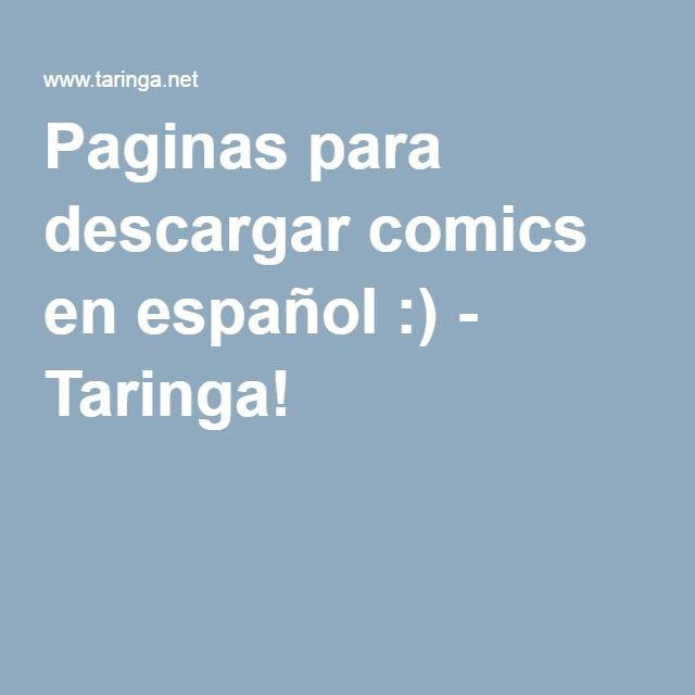 Paginas para descargar comics en español :) - Taringa!