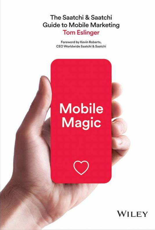 "Eslinger, Tom. ""Mobile Magic : The Saatchi and Saatchi Guide to Mobile Marketing and Design [electronic resource]"". Hoboken : Wiley, 2014."