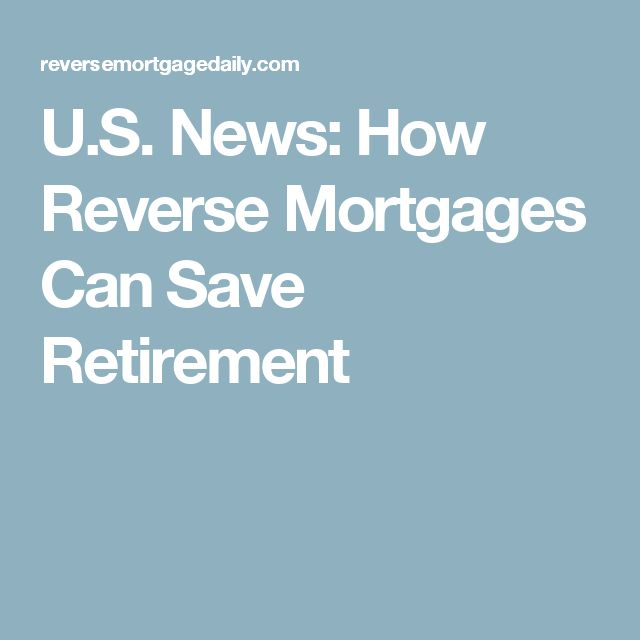us news how reverse mortgages can save retirement