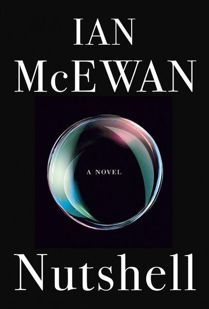 NUTSHELL is the latest novel by acclaimed author Ian McEwan.