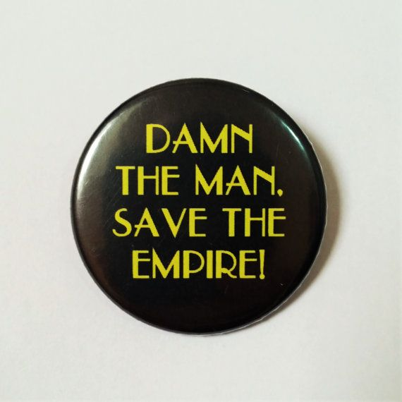 Hey, I found this really awesome Etsy listing at https://www.etsy.com/uk/listing/241043283/empire-records-pin-badge-damn-the-man