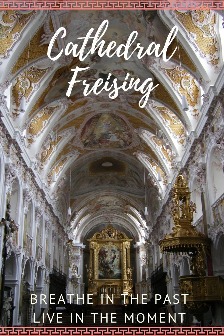 Cathedral Freising Is The Town S Landmark And A Precious Architectural Monument Cathedral Barcelona Cathedral Germany