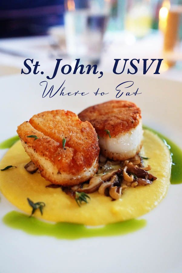 Are you traveling to St. John, US Virgin Islands? Don't miss your chance to try delicious seared scallops, fresh lobster tacos, rack of lamb and more. Check out my list of the best places to eat in St. John, USVI!