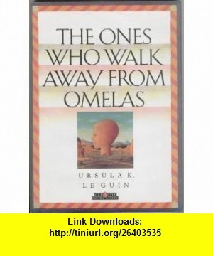 The Ones Who Walk Away from Omelas (9780886825010) Ursula K. Le Guin , ISBN-10: 0886825016  , ISBN-13: 978-0886825010 ,  , tutorials , pdf , ebook , torrent , downloads , rapidshare , filesonic , hotfile , megaupload , fileserve