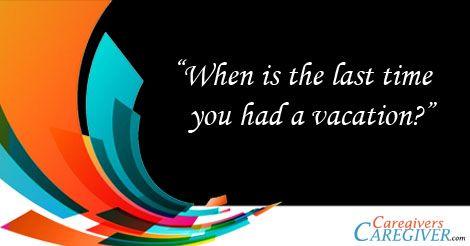 When was the last time? #Caregiving www.CaregiversCaregiver.com