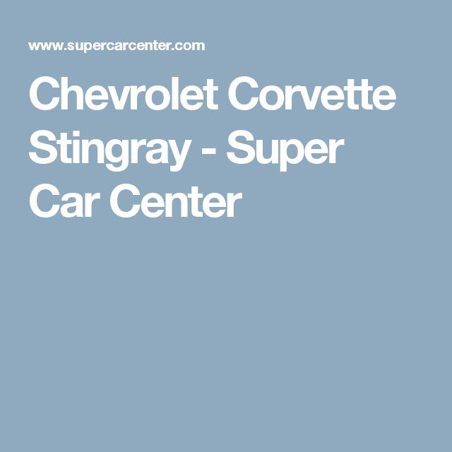 Chevrolet Corvette Stingray - Super Car Center
