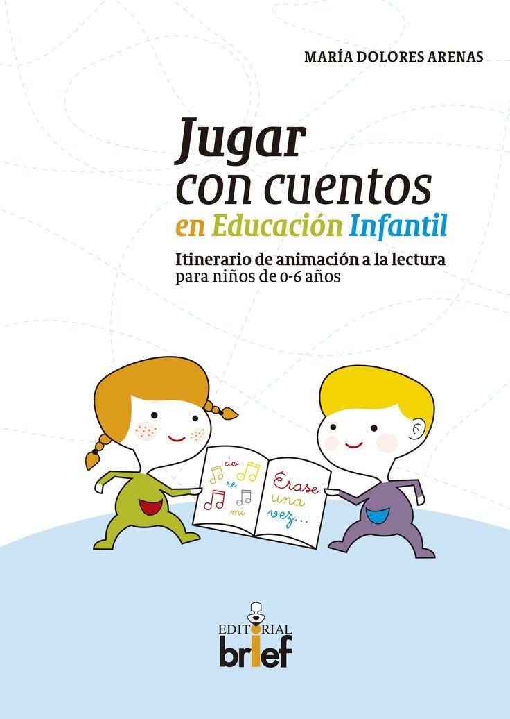 Jugar con cuentos en Educación Infantil: itinerario de animación a la lectura para niños de 0-6 años