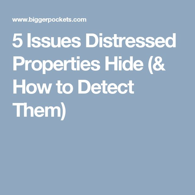 5 Issues Distressed Properties Hide (& How to Detect Them)