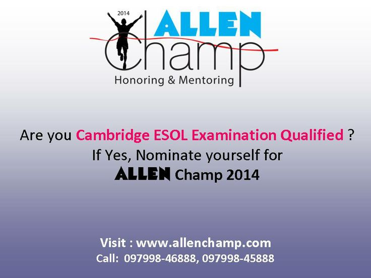 Are you Cambridge ESOL Examination Qualified? If Yes, Nominate for ALLEN Champ 2014 and get rewarded! Visit www.allenchamp.com #ALLENChamp